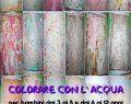 """Venerdì 12 Maggio 2017: Atelier """"Coloriamo con l' Acqua"""" presso Circolo Buoco Magico ( RE )"""