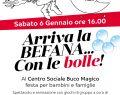 06/01/2018: BEFANA CON BOLLE DI SAPONE al Centro Sociale Buoco Magico (RE)